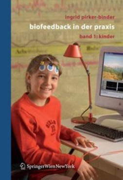 Pirker-Binder, Ingrid - Biofeedback in der Praxis, e-kirja
