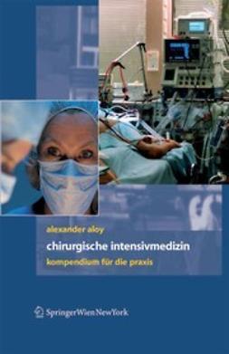 Aloy, Alexander - Chirurgische Intensivmedizin, ebook