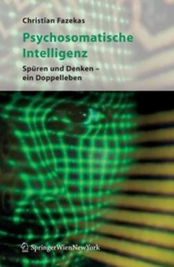Fazekas, Christian - Psychosomatische Intelligenz, ebook