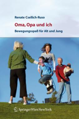 Csellich-Ruso, Renate - Oma, Opa und ich, ebook