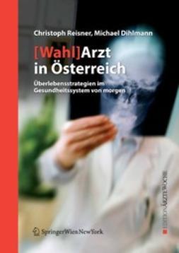Dihlmann, Michael - [Wahl]Arzt in Österreich, e-kirja