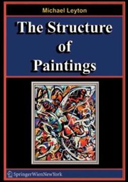 Leyton, Michael - The Structure of Paintings, ebook