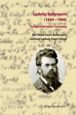 Fasol-Boltzmann, Ilse Maria - Ludwig Boltzmann (1844–1906), ebook