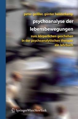 Geißler, Peter - Psychoanalyse der Lebensbewegungen, e-bok