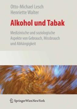 Lesch, Otto-Michael - Alkohol und Tabak, Medizinische und Soziologische Aspekte von Gebrauch, Missbrauch und Abhängigkeit, ebook