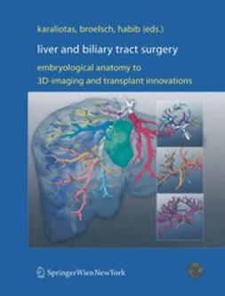 Karaliotas, Constantine Ch. - Liver and Biliary Tract Surgery, ebook
