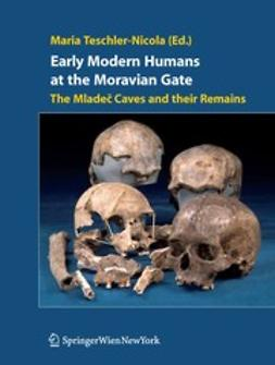 Teschler-Nicola, Maria - Early Modern Humans at the Moravian Gate, ebook