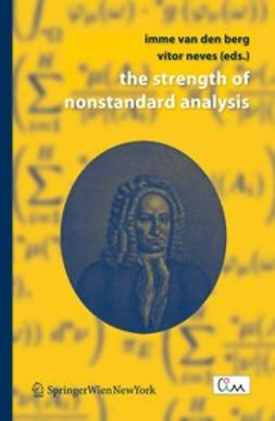 Berg, Imme - The Strength of Nonstandard Analysis, ebook