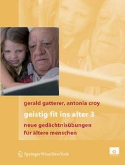 Gatterer, Gerald - Geistig fit ins Alter 3, ebook