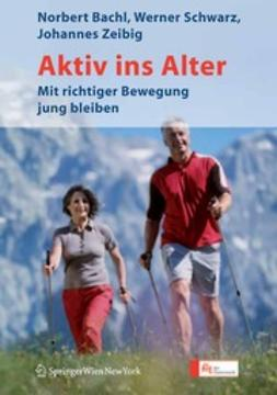 Bachl, Norbert - Aktiv ins Alter, ebook
