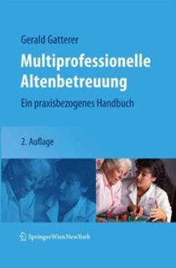 Gatterer, Gerald - Multiprofessionelle Altenbetreuung, e-kirja