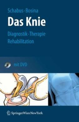 Bosina, Elisabeth - Das Knie Der Ratgeber für das verletzte Knie, ebook