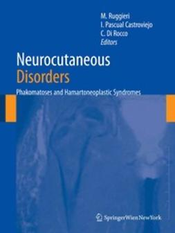 Ruggieri, Martino - Neurocutaneous Disorders Phakomatoses and Hamartoneoplastic Syndromes, ebook
