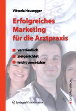 Hausegger, Viktoria - Erfolgreiches Marketing für die Arztpraxis, ebook