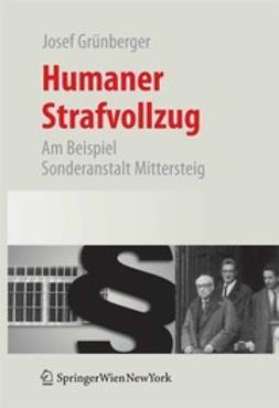 Grünberger, Josef - Humaner Strafvollzug, e-kirja