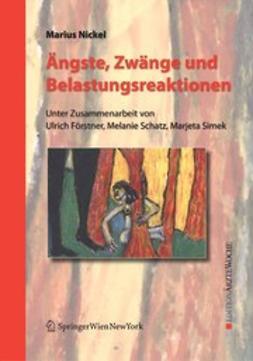 Nickel, Marius - Ängste, Zwänge und Belastungsreaktionen, ebook