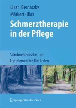 Likar, Rudolf - Schmerztherapie in der Pflege, ebook