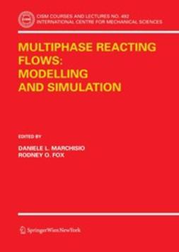 Fox, Rodney O. - Multiphase Reacting Flows: Modelling and Simulation, e-bok