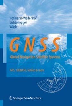 Hofmann-Wellenhof, Bernhard - GNSS — Global Navigation Satellite Systems, ebook