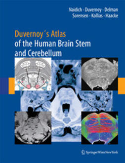 Naidich, Thomas P. - Duvernoy's Atlas of the Human Brain Stem and Cerebellum, ebook