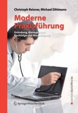 Dihlmann, Michael - Moderne Praxisführung, ebook