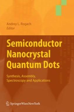 Rogach, Andrey L. - Semiconductor Nanocrystal Quantum Dots, e-bok