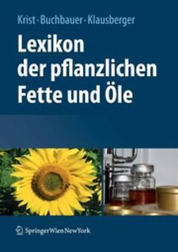 Buchbauer, Gerhard - Lexikon der pflanzlichen Fette und Öle, ebook