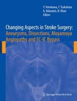 Khan, Nadia - Changing Aspects in Stroke Surgery: Aneurysms, Dissections, Moyamoya Angiopathy and EC-IC Bypass, ebook
