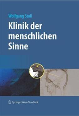 Stoll, Wolfgang - Klinik der menschlichen Sinne, e-kirja