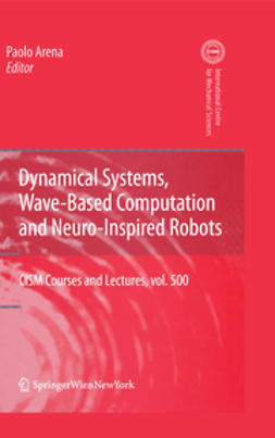 Arena, Paolo - Dynamical Systems, Wave-Based Computation and Neuro-Inspired Robots, ebook