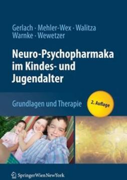 Gerlach, Manfred - Neuro-Psychopharmaka im Kindes- und Jugendalter, ebook