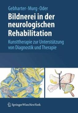 Gebharter, Elisabeth - Bildnerei in der neurologischen Rehabilitation, ebook