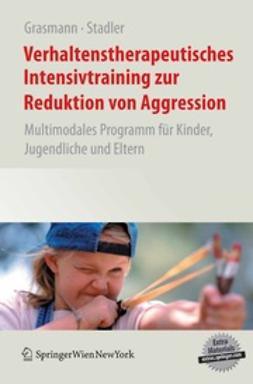 Grasmann, Dörte - Verhaltenstherapeutisches Intensivtraining zur Reduktion von Aggression, ebook
