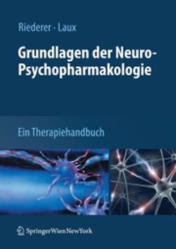 Riederer, Peter Franz - Grundlagen der Neuro-Psychopharmakologie, e-bok