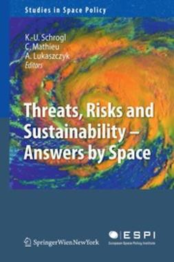 Schrogl, Kai-Uwe - Threats, Risks and Sustainability — Answers by Space, ebook