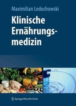 Ledochowski, Maximilian - Klinische Ernährungsmedizin, ebook