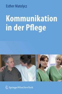Matolycz, Esther - Kommunikation in der Pflege, e-kirja