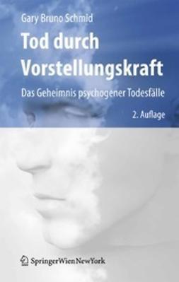 Schmid, Gary Bruno - Tod durch Vorstellungskraft, ebook