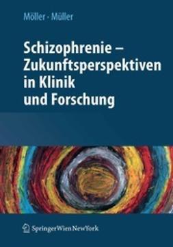 Möller, H.-J. - Schizophrenie — Zukunftsperspektiven in Klinik und Forschung, ebook