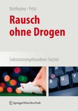 Batthyány, Dominik - Rausch ohne Drogen, ebook