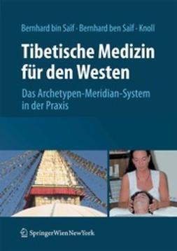 Saîf, Sathya A. Bernhard bin - Tibetische Medizin für den Westen, e-bok