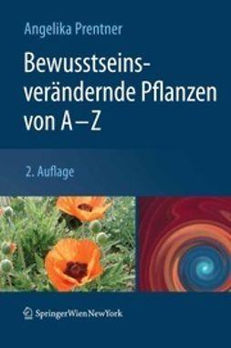 Prentner, Angelika - Bewusstseinsverändernde Pflanzen von A–Z, ebook