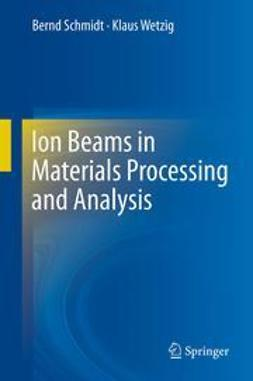 Schmidt, Bernd - Ion Beams in Materials Processing and Analysis, ebook