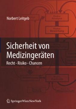 Leitgeb, Norbert - Sicherheit von Medizingeräten, ebook