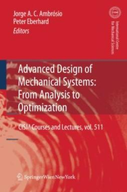 Ambrósio, Jorge A. C. - Advanced Design of Mechanical Systems: From Analysis to Optimization, ebook
