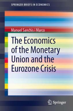 The Economics of the Monetary Union and the Eurozone Crisis