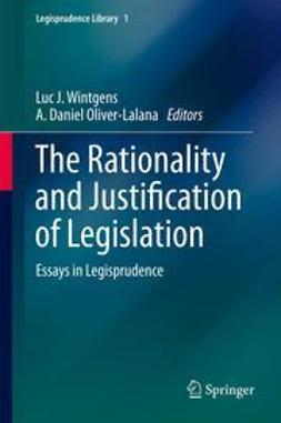 Wintgens, Luc J. - The Rationality and Justification of Legislation, ebook