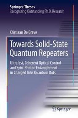 Greve, Kristiaan De - Towards Solid-State Quantum Repeaters, ebook