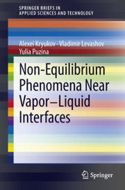 Kryukov, Alexei - Non-Equilibrium Phenomena near Vapor-Liquid Interfaces, ebook
