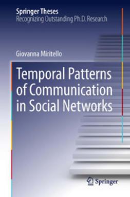Miritello, Giovanna - Temporal Patterns of Communication in Social Networks, e-bok